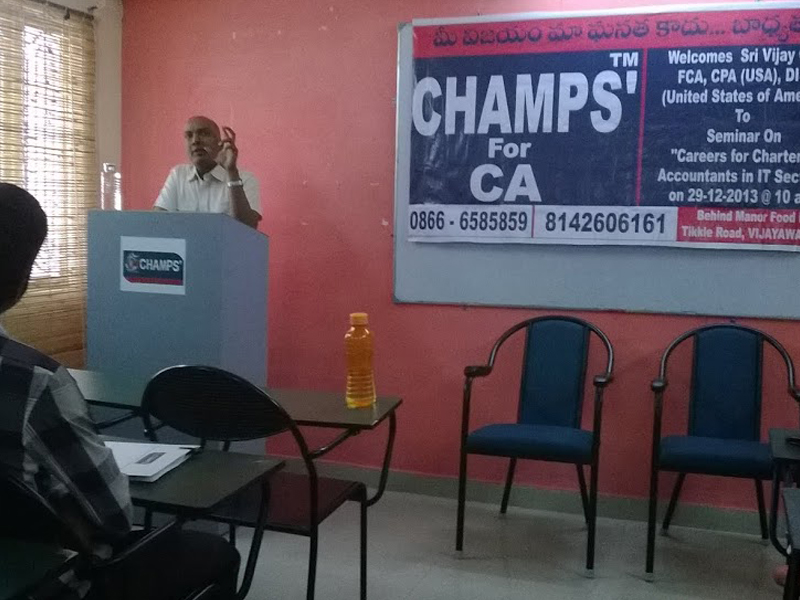 CA Vijay (USA) addressing a seminar on Careers for CAs in IT Sector on 29 Dec 2013 at CHAMPS'™ Vijayawada